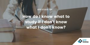kfp study tip how do I know what to study if I don't know what I don't know